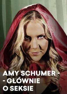 Amy Schumer - Głównie o seksie